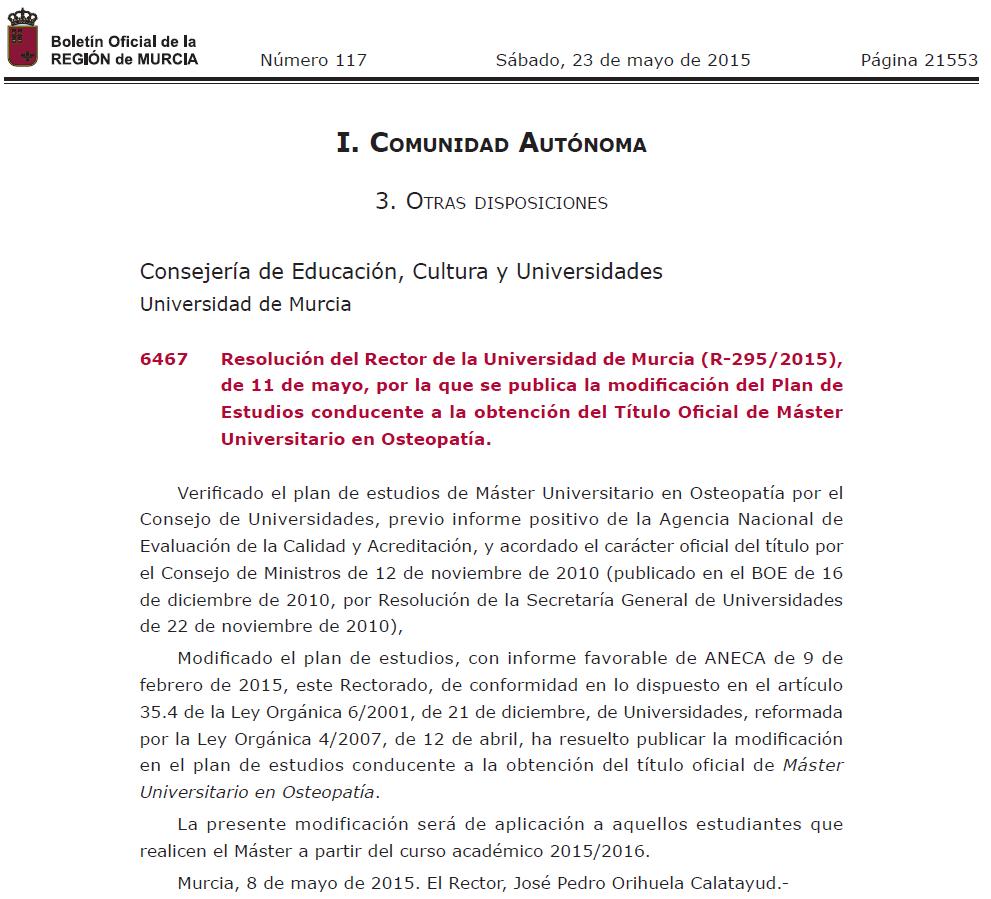 Resolución del Rector de la Universidad de Murcia (R-295/2015), de 11 de mayo, por la que se publica la modificación del Plan de  Estudios conducente a la obtención del Título Oficial de Máster  Universitario en Osteopatía